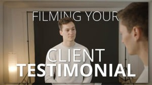 Filming your Client Testimonial Video