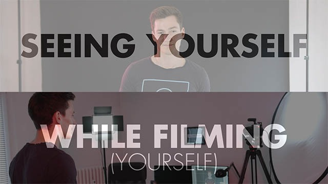 Seeing yourself while filming yourself