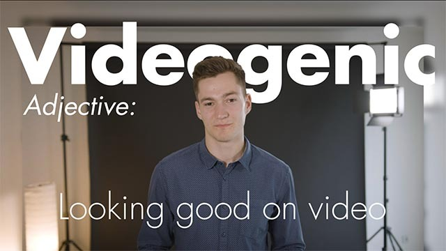 Videogenic - How to be good on camera