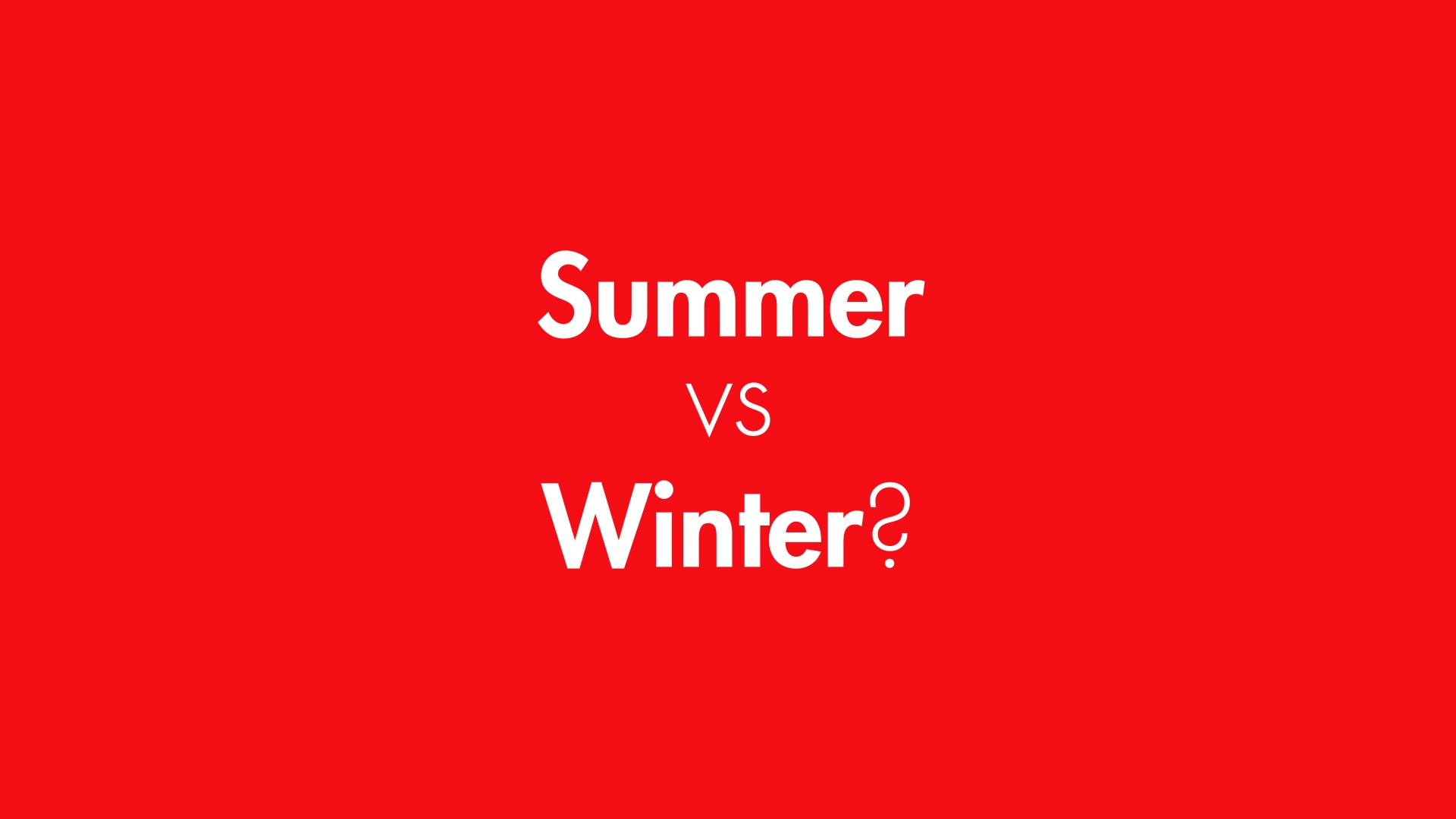 Summer vs Winter to shoot a video
