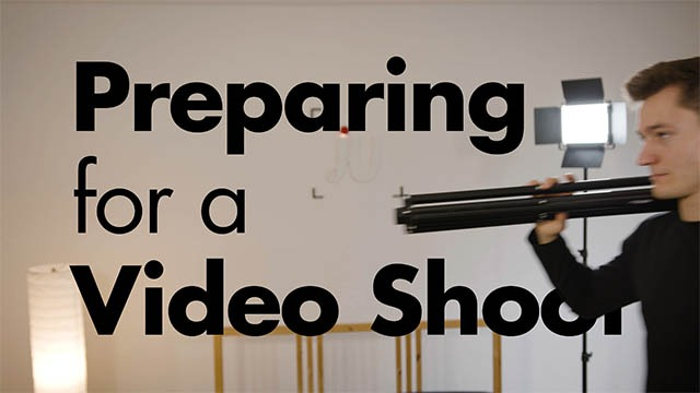 how to best prepare prepare for a video shoot