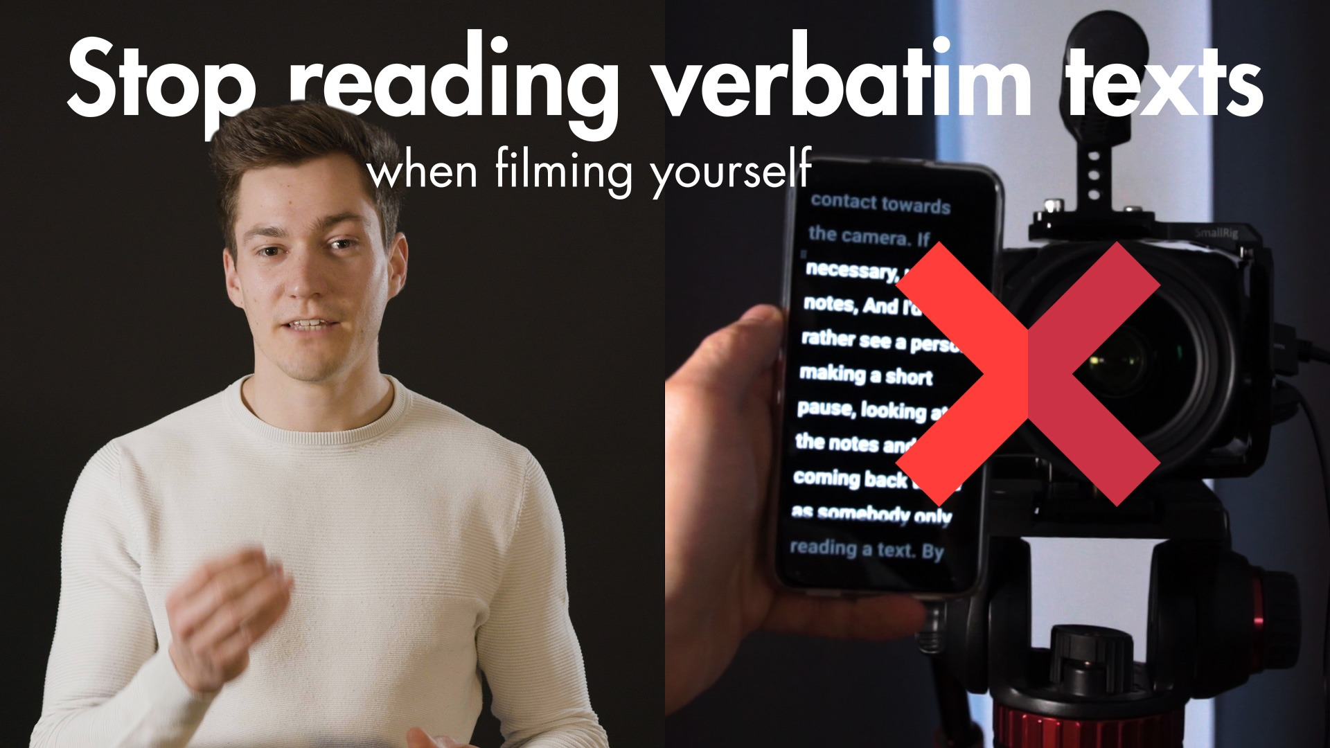 Filming yourself - Stop reading verbatim Texts