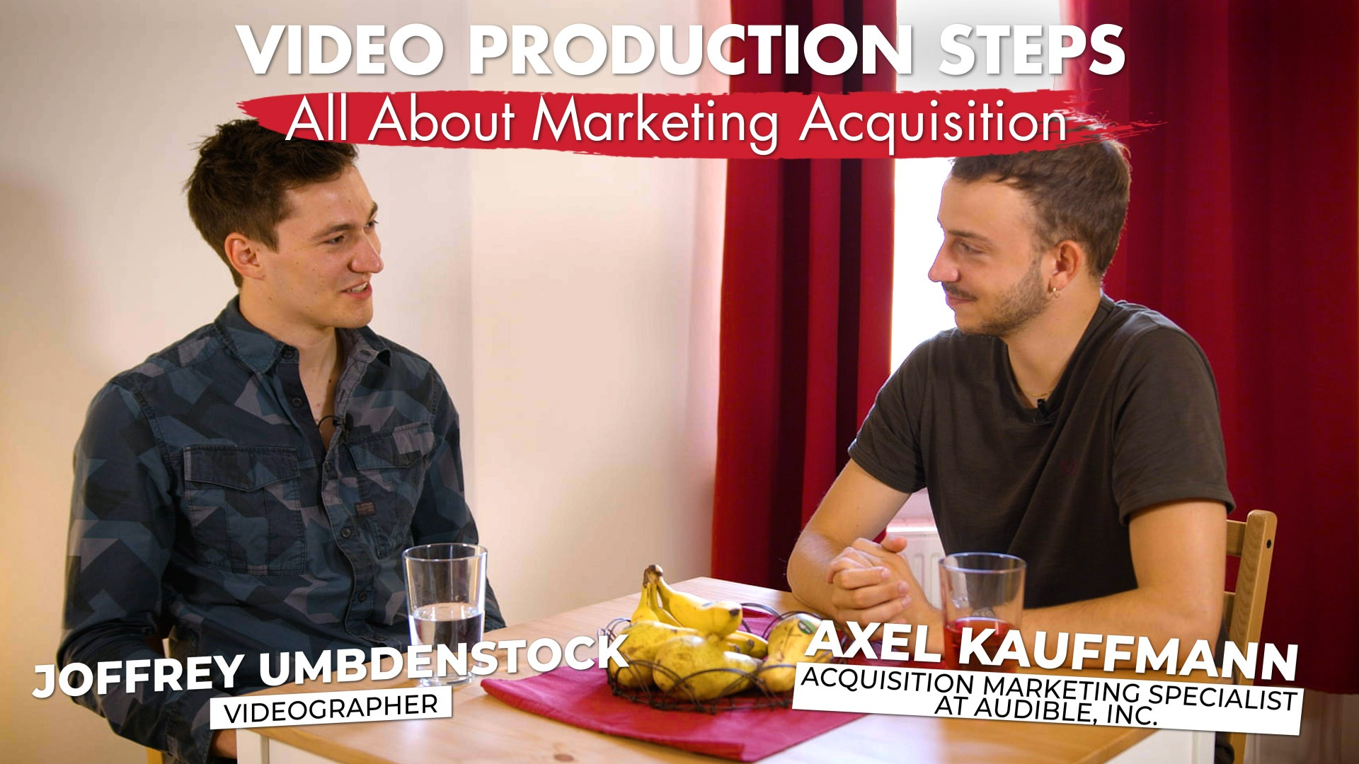 Video production steps interview - Marketing Acquisition